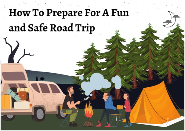 Safety Driving 101: How To Prepare For A Road Trip